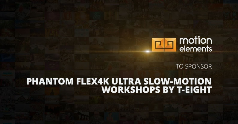 MotionElements To Sponsor Phantom Flex4K Ultra Slow-Motion Workshops by T-Eight